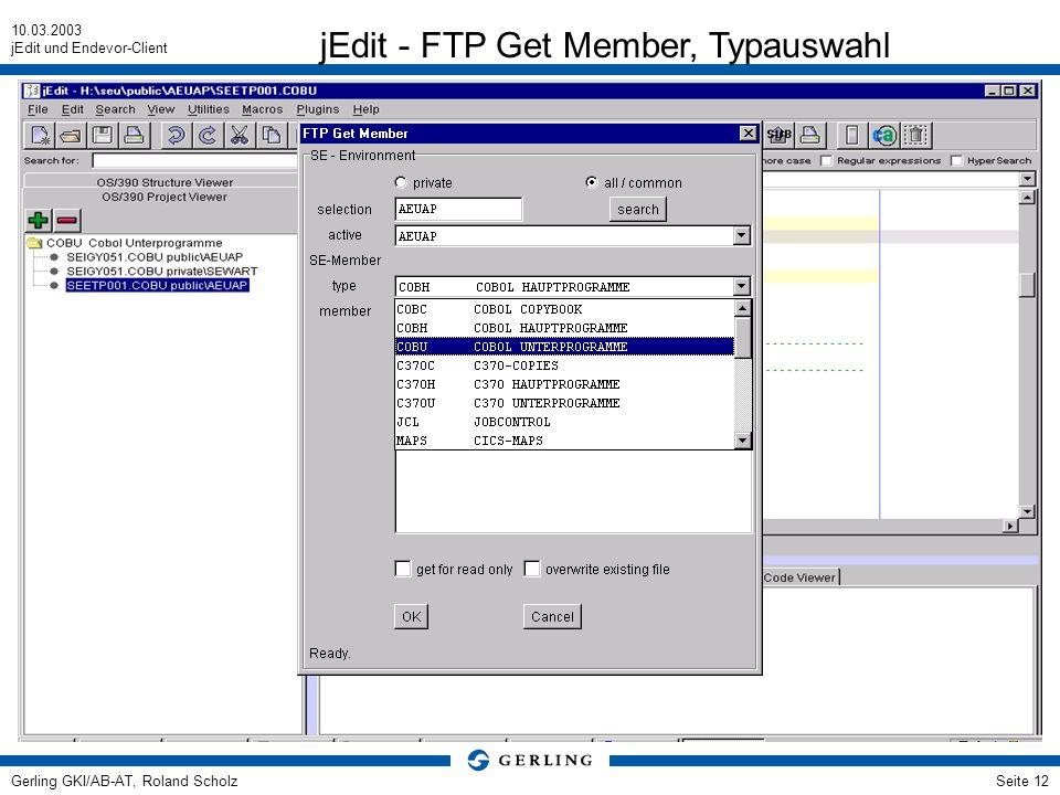 10.03.2003 jEdit und Endevor-Client Gerling GKI/AB-AT, Roland ScholzSeite 12 jEdit - FTP Get Member, Typauswahl