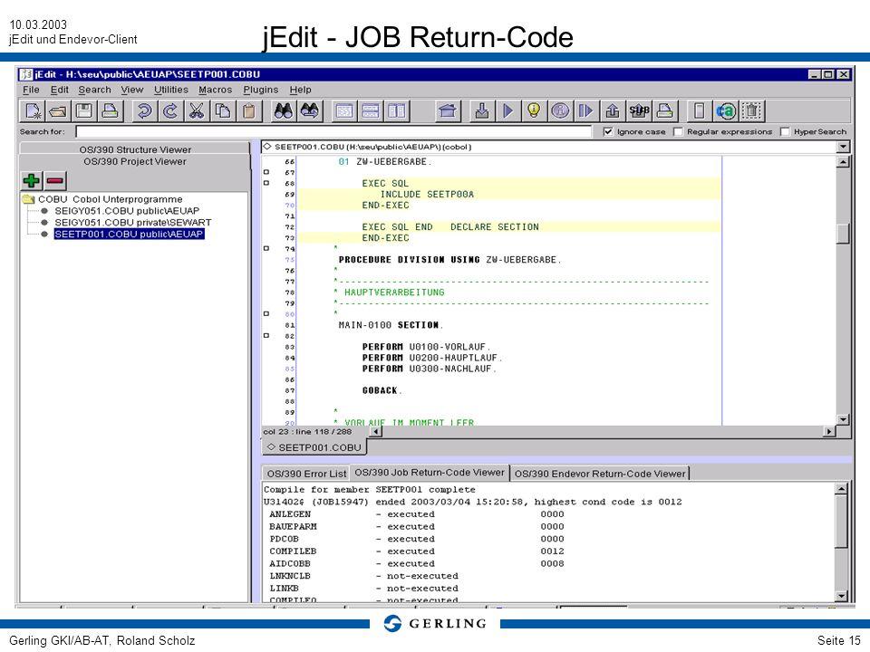 10.03.2003 jEdit und Endevor-Client Gerling GKI/AB-AT, Roland ScholzSeite 15 jEdit - JOB Return-Code