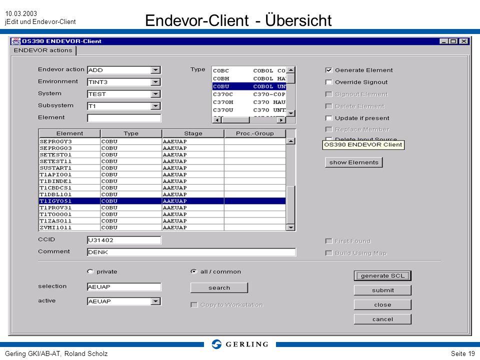10.03.2003 jEdit und Endevor-Client Gerling GKI/AB-AT, Roland ScholzSeite 19 Endevor-Client - Übersicht