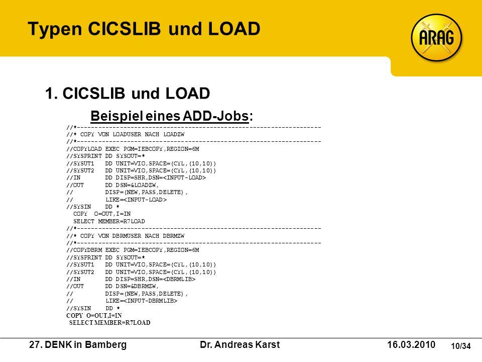 27. DENK in Bamberg Dr. Andreas Karst 16.03.2010 10/34 Beispiel eines ADD-Jobs: //*-------------------------------------------------------------------