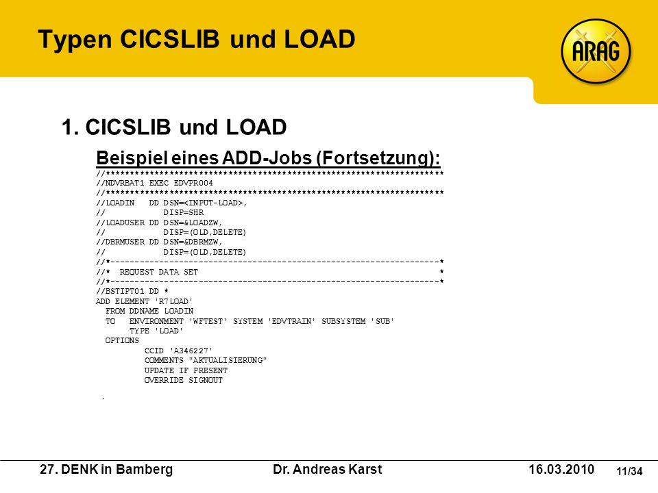 27. DENK in Bamberg Dr. Andreas Karst 16.03.2010 11/34 Beispiel eines ADD-Jobs (Fortsetzung): //******************************************************