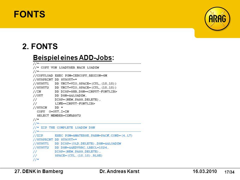27. DENK in Bamberg Dr. Andreas Karst 16.03.2010 17/34 Beispiel eines ADD-Jobs: //*--------------------------------------------------- //* COPY VON LO