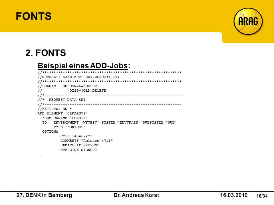 27. DENK in Bamberg Dr. Andreas Karst 16.03.2010 18/34 Beispiel eines ADD-Jobs: //************************************************************* //NDVR