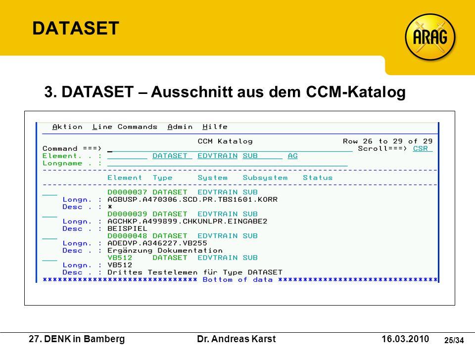 27. DENK in Bamberg Dr. Andreas Karst 16.03.2010 25/34 3. DATASET – Ausschnitt aus dem CCM-Katalog DATASET