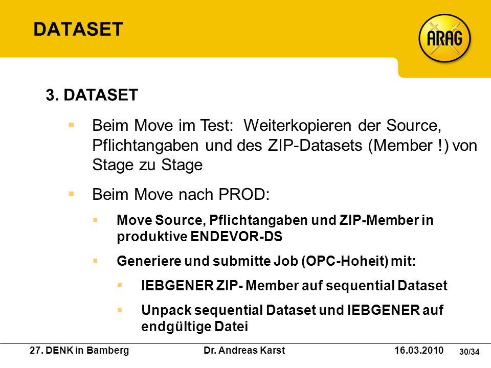 27. DENK in Bamberg Dr. Andreas Karst 16.03.2010 30/34 Beim Move im Test: Weiterkopieren der Source, Pflichtangaben und des ZIP-Datasets (Member !) vo