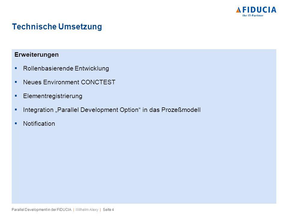 Parallel Development in der FIDUCIA   Wilhelm Alexy   Seite 5 Rollen (1) Rollen bestimmen die Verantwortung und sind die Basis für die Notification: KMVAM - Konfigurationsmanagement-Verantwortlicher in AM Ein KMVAM ist immer für einen gesamten Leistungsbereich zuständig.