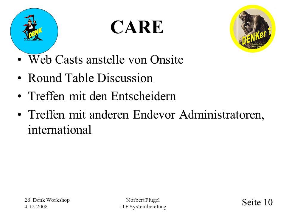 Seite 10 Norbert Flügel ITF Systemberatung Web Casts anstelle von Onsite Round Table Discussion Treffen mit den Entscheidern Treffen mit anderen Endevor Administratoren, international 26.