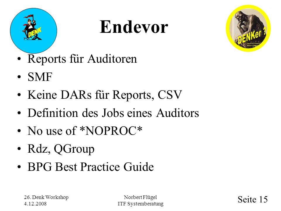 Seite 15 Norbert Flügel ITF Systemberatung Reports für Auditoren SMF Keine DARs für Reports, CSV Definition des Jobs eines Auditors No use of *NOPROC* Rdz, QGroup BPG Best Practice Guide 26.