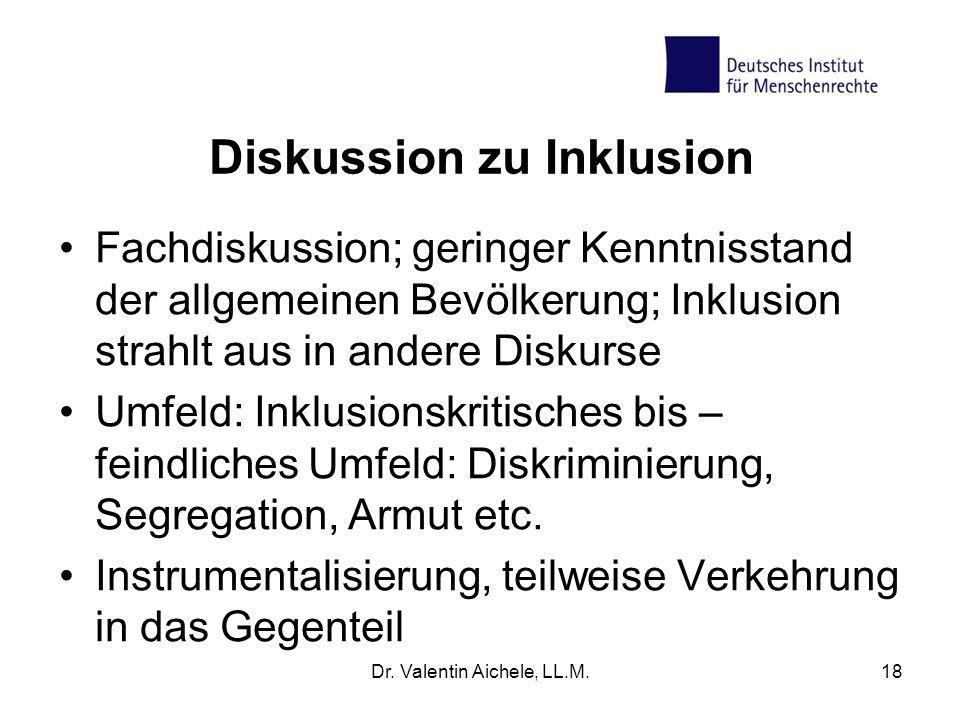 Diskussion zu Inklusion Fachdiskussion; geringer Kenntnisstand der allgemeinen Bevölkerung; Inklusion strahlt aus in andere Diskurse Umfeld: Inklusion