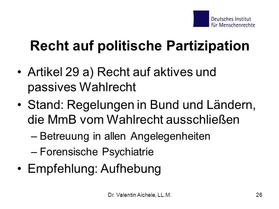 Recht auf politische Partizipation Artikel 29 a) Recht auf aktives und passives Wahlrecht Stand: Regelungen in Bund und Ländern, die MmB vom Wahlrecht