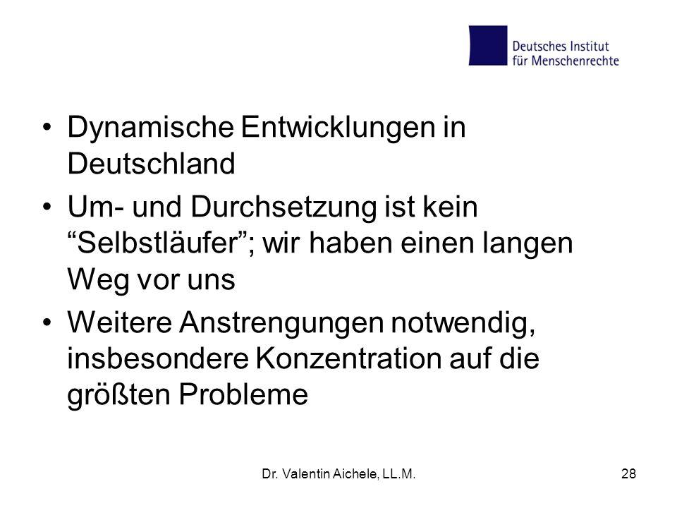 Dynamische Entwicklungen in Deutschland Um- und Durchsetzung ist kein Selbstläufer; wir haben einen langen Weg vor uns Weitere Anstrengungen notwendig