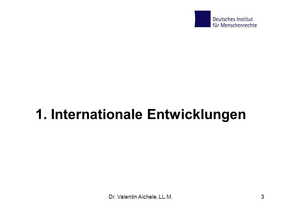 1. Internationale Entwicklungen Dr. Valentin Aichele, LL.M.3