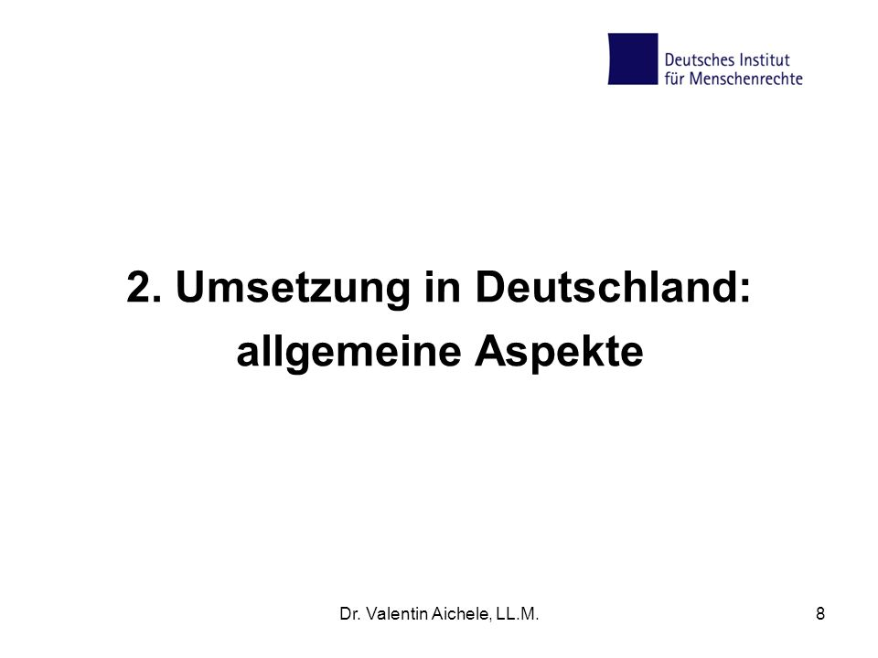 2. Umsetzung in Deutschland: allgemeine Aspekte Dr. Valentin Aichele, LL.M.8