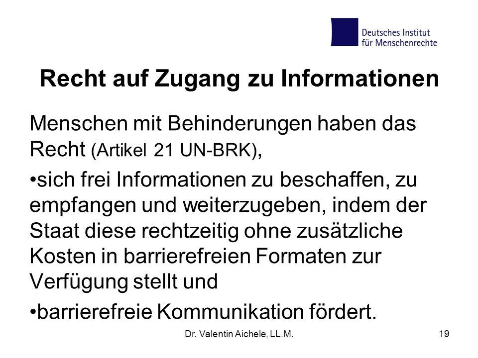 Recht auf Zugang zu Informationen Menschen mit Behinderungen haben das Recht (Artikel 21 UN-BRK), sich frei Informationen zu beschaffen, zu empfangen