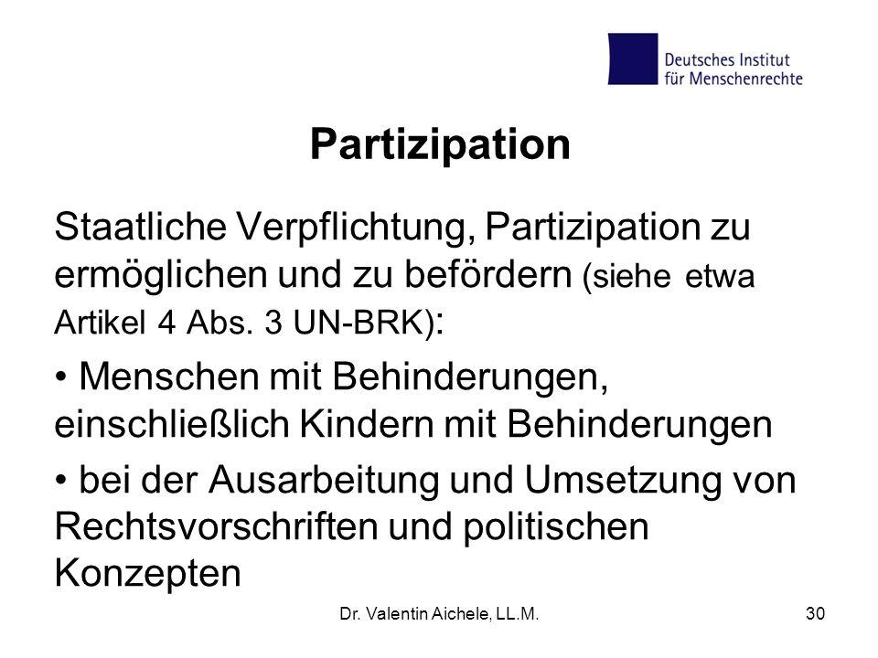 Partizipation Staatliche Verpflichtung, Partizipation zu ermöglichen und zu befördern (siehe etwa Artikel 4 Abs. 3 UN-BRK) : Menschen mit Behinderunge