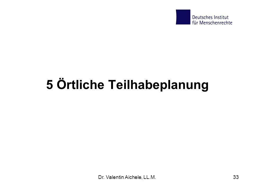 5 Örtliche Teilhabeplanung Dr. Valentin Aichele, LL.M.33