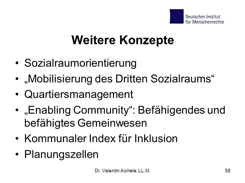 Weitere Konzepte Sozialraumorientierung Mobilisierung des Dritten Sozialraums Quartiersmanagement Enabling Community: Befähigendes und befähigtes Geme