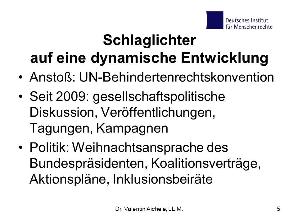 Schlaglichter auf eine dynamische Entwicklung Anstoß: UN-Behindertenrechtskonvention Seit 2009: gesellschaftspolitische Diskussion, Veröffentlichungen