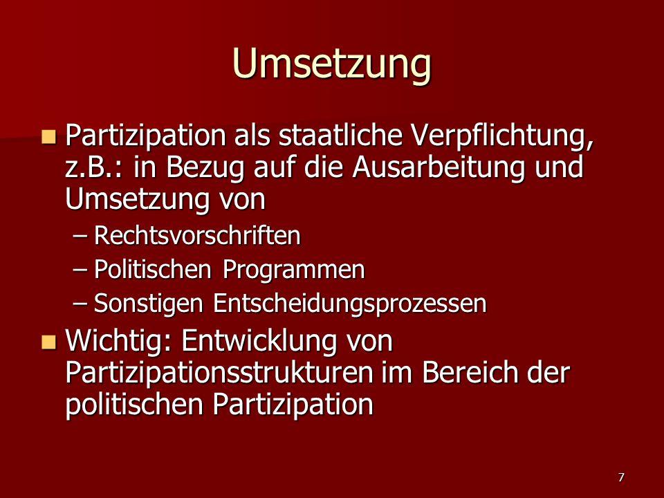 7 Umsetzung Partizipation als staatliche Verpflichtung, z.B.: in Bezug auf die Ausarbeitung und Umsetzung von Partizipation als staatliche Verpflichtu