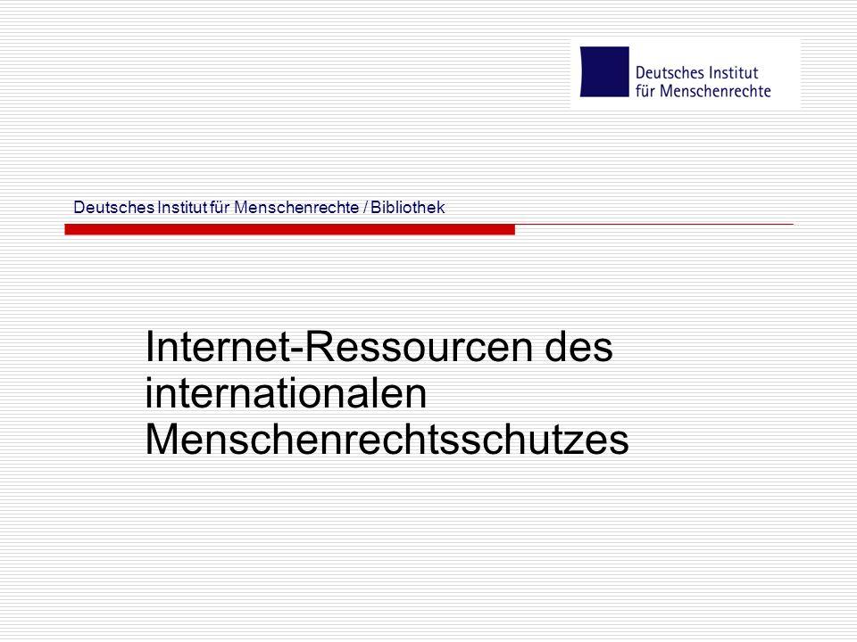 Deutsches Institut für Menschenrechte / Bibliothek Internet-Ressourcen des internationalen Menschenrechtsschutzes