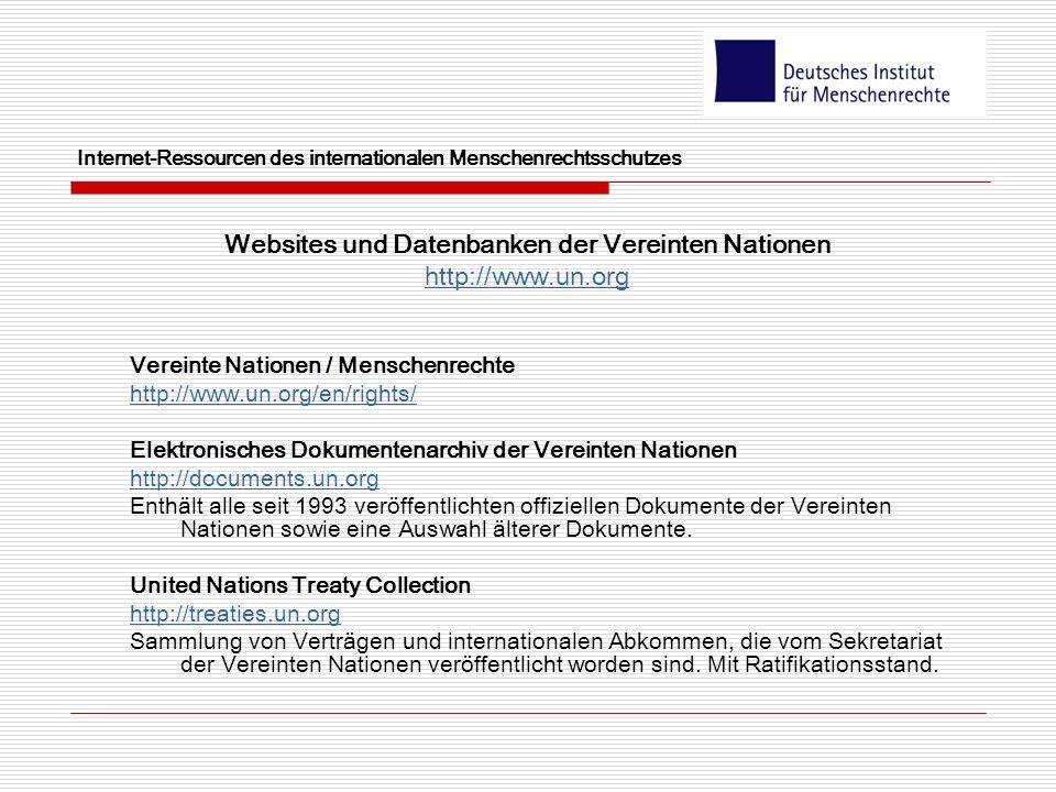 Internet-Ressourcen des internationalen Menschenrechtsschutzes Websites und Datenbanken der Vereinten Nationen http://www.un.org Vereinte Nationen / M
