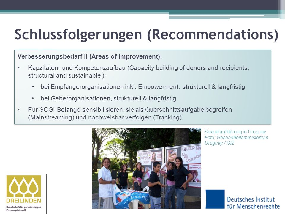 Schlussfolgerungen (Recommendations) Verbesserungsbedarf II (Areas of improvement): Kapzitäten- und Kompetenzaufbau (Capacity building of donors and recipients, structural and sustainable ): bei Empfängerorganisationen inkl.