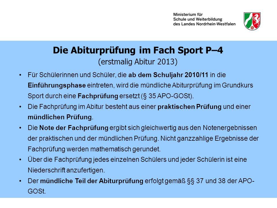 Für Schülerinnen und Schüler, die ab dem Schuljahr 2010/11 in die Einführungsphase eintreten, wird die mündliche Abiturprüfung im Grundkurs Sport durc