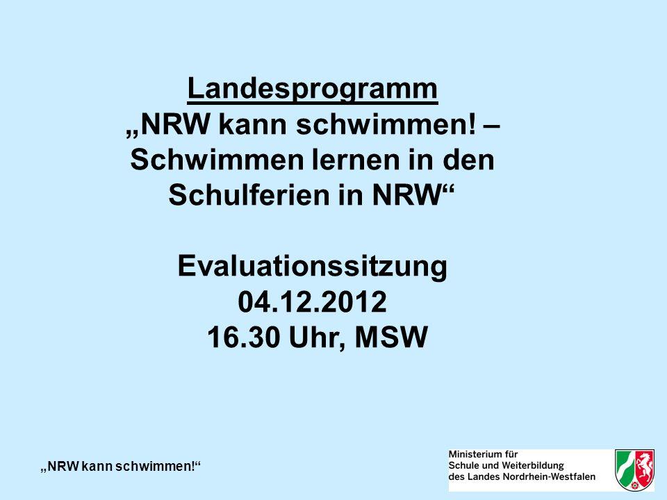 2012: NRW kann schwimmen! Herzlich willkommen zur Evaluationssitzung 2012!!