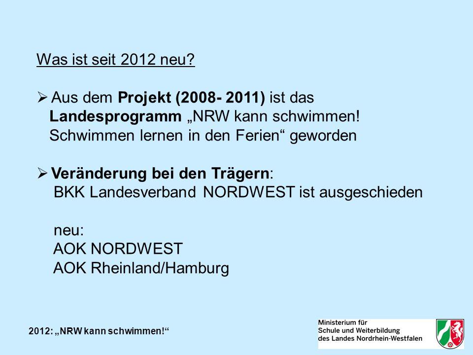 2012: NRW kann schwimmen.Was ist seit 2012 neu.
