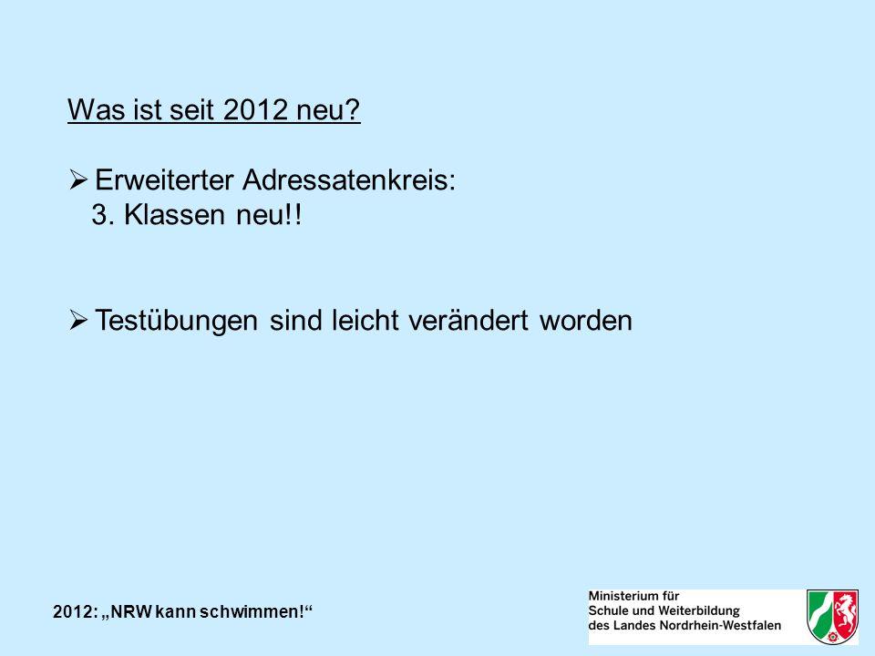 2012: NRW kann schwimmen. Was ist seit 2012 neu. Erweiterter Adressatenkreis: 3.