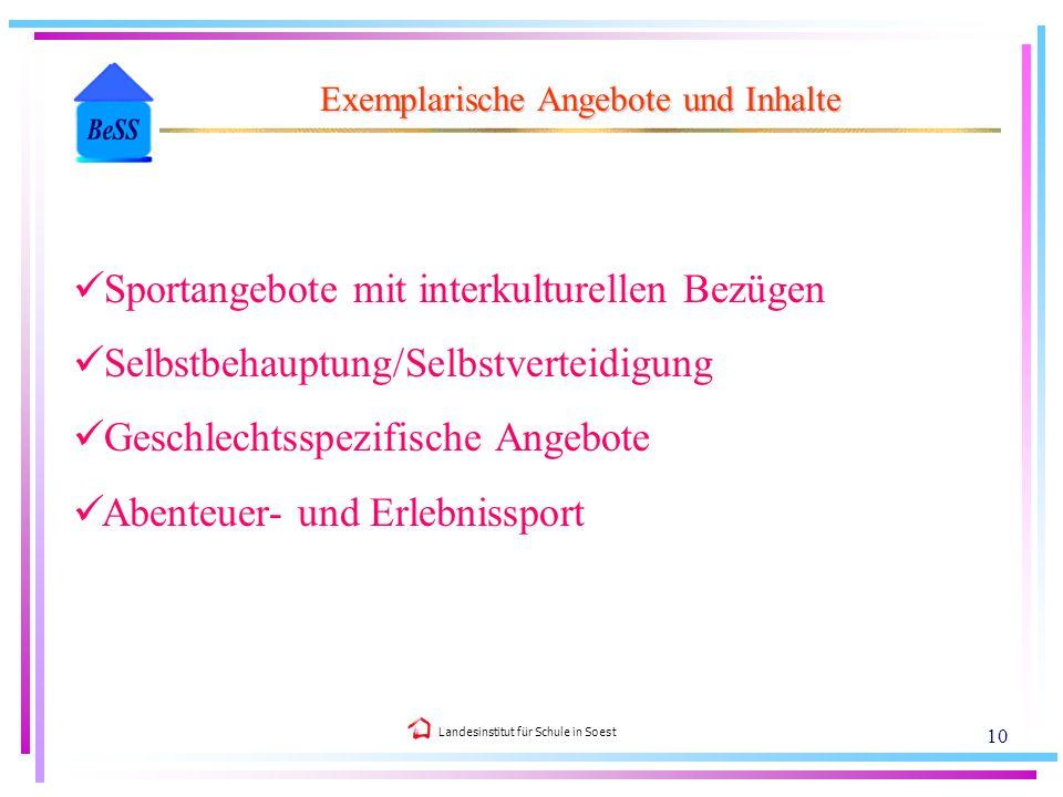 Landesinstitut für Schule in Soest 10 Exemplarische Angebote und Inhalte Sportangebote mit interkulturellen Bezügen Selbstbehauptung/Selbstverteidigun