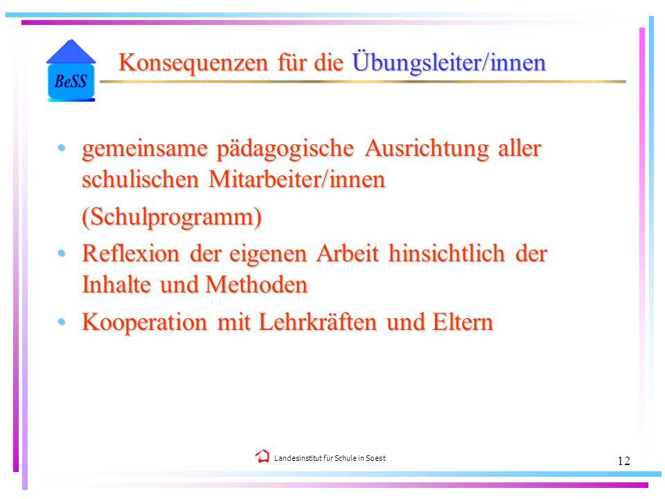 Landesinstitut für Schule in Soest 12 gemeinsame pädagogische Ausrichtung aller schulischen Mitarbeiter/innengemeinsame pädagogische Ausrichtung aller