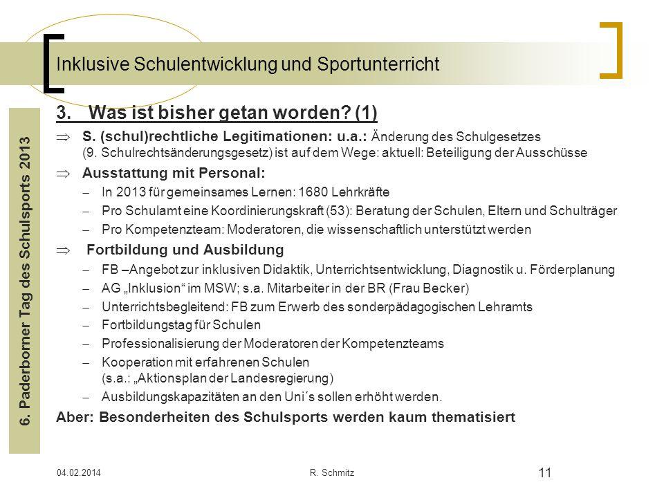 04.02.2014R. Schmitz 11 Inklusive Schulentwicklung und Sportunterricht 3.Was ist bisher getan worden? (1) S. (schul)rechtliche Legitimationen: u.a.: Ä