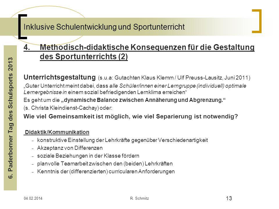04.02.2014R. Schmitz 13 Inklusive Schulentwicklung und Sportunterricht 4.Methodisch-didaktische Konsequenzen für die Gestaltung des Sportunterrichts (
