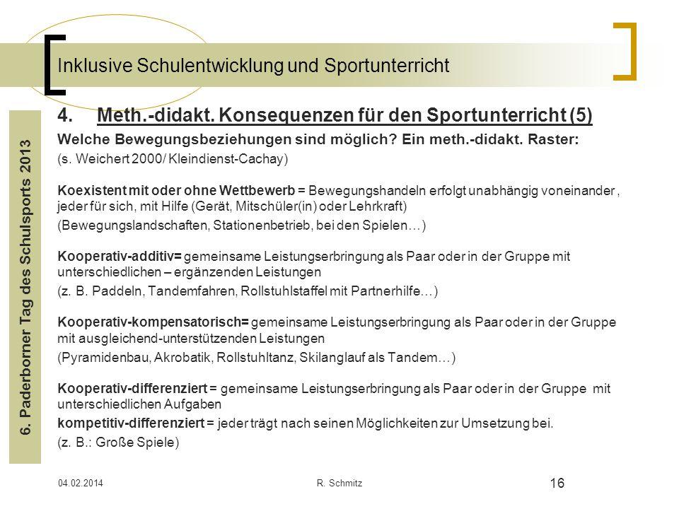 04.02.2014R. Schmitz 16 Inklusive Schulentwicklung und Sportunterricht 4.Meth.-didakt. Konsequenzen für den Sportunterricht (5) Welche Bewegungsbezieh