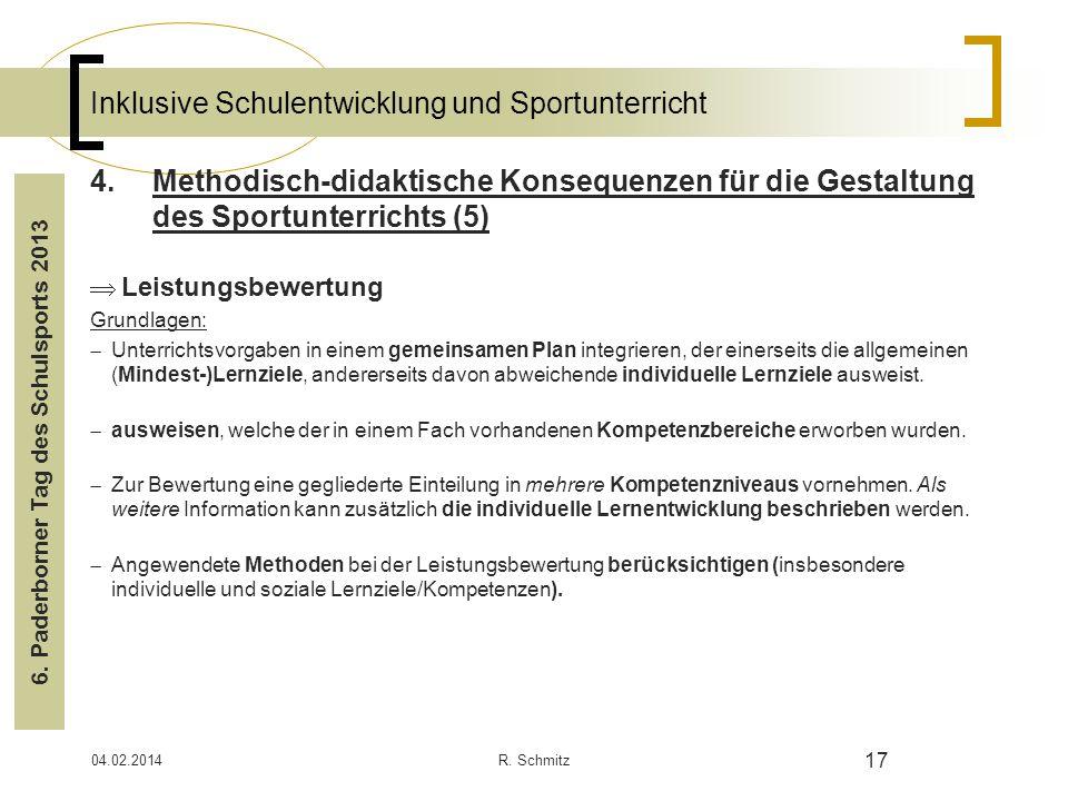 04.02.2014R. Schmitz 17 Inklusive Schulentwicklung und Sportunterricht 4.Methodisch-didaktische Konsequenzen für die Gestaltung des Sportunterrichts (