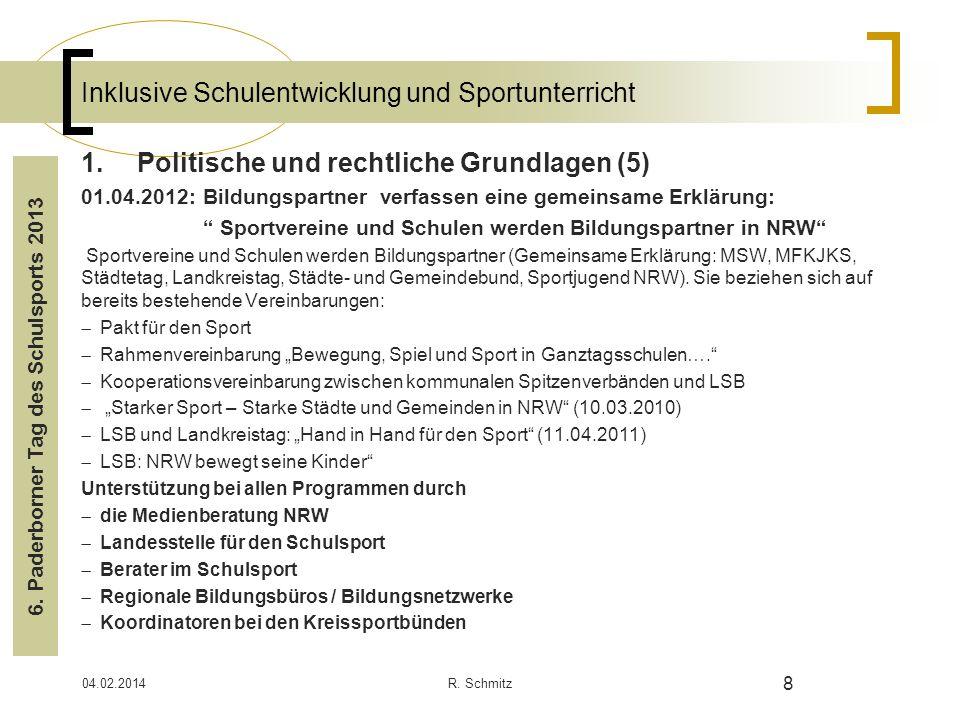 04.02.2014R. Schmitz 8 Inklusive Schulentwicklung und Sportunterricht 1.Politische und rechtliche Grundlagen (5) 01.04.2012: Bildungspartner verfassen