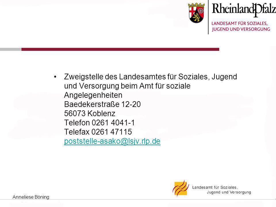 Zweigstelle des Landesamtes für Soziales, Jugend und Versorgung beim Amt für soziale Angelegenheiten Baedekerstraße 12-20 56073 Koblenz Telefon 0261 4