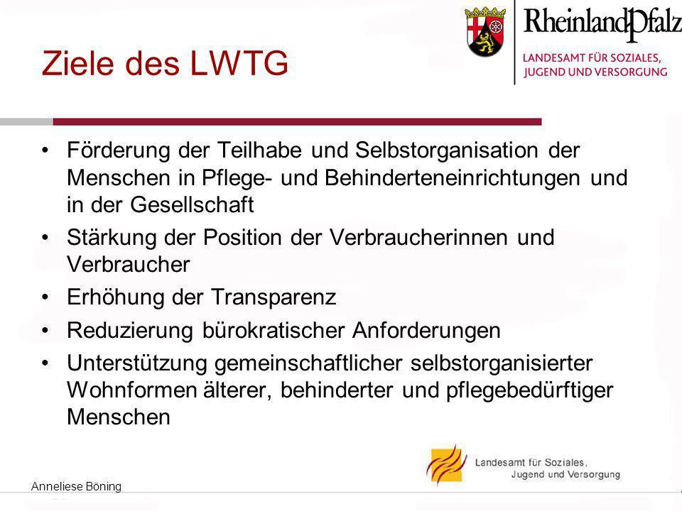 Ziele des LWTG Förderung der Teilhabe und Selbstorganisation der Menschen in Pflege- und Behinderteneinrichtungen und in der Gesellschaft Stärkung der