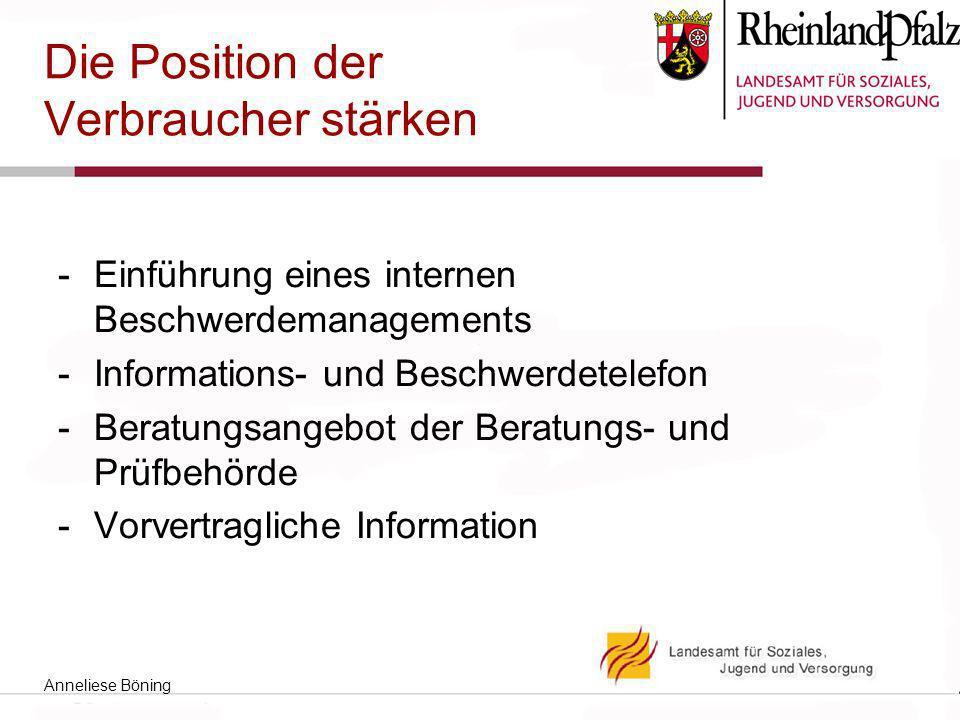 Die Position der Verbraucher stärken -Einführung eines internen Beschwerdemanagements -Informations- und Beschwerdetelefon -Beratungsangebot der Berat