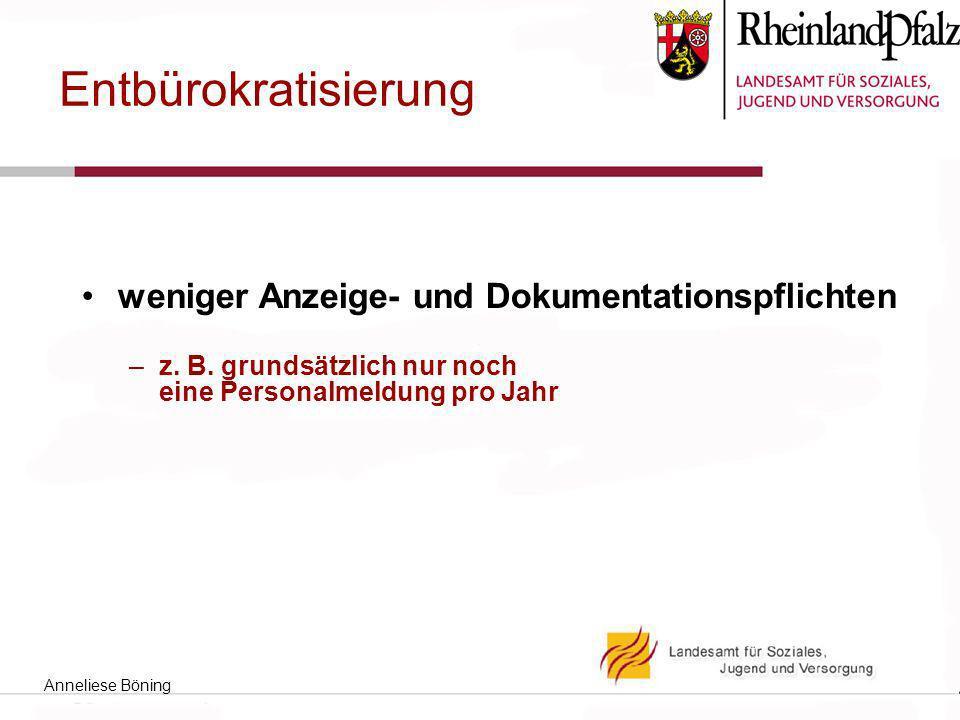 Entbürokratisierung weniger Anzeige- und Dokumentationspflichten –z.