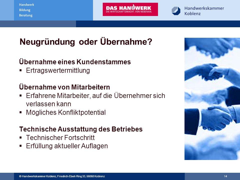 © Handwerkskammer Musterstadt, Musterstraße 123, 12345 Musterstadt © Handwerkskammer Koblenz, Friedrich-Ebert-Ring 33, 56068 Koblenz 14 Neugründung od