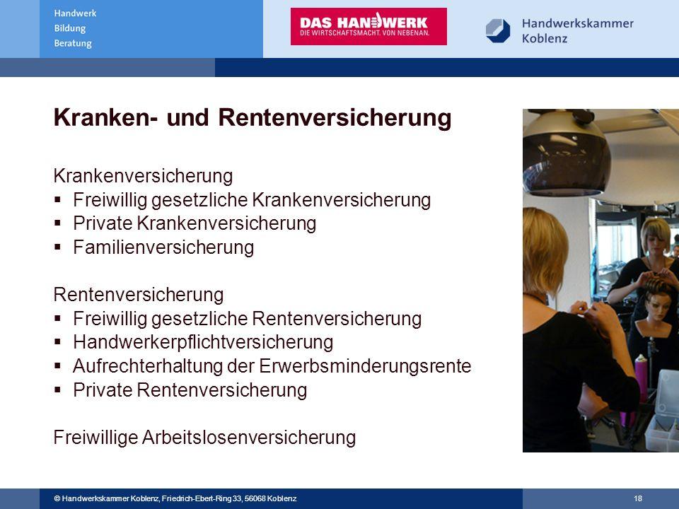 © Handwerkskammer Musterstadt, Musterstraße 123, 12345 Musterstadt © Handwerkskammer Koblenz, Friedrich-Ebert-Ring 33, 56068 Koblenz 18 Kranken- und R