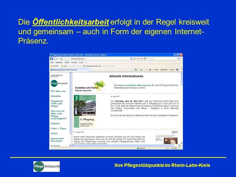 Die Öffentlichkeitsarbeit erfolgt in der Regel kreisweit und gemeinsam – auch in Form der eigenen Internet- Präsenz. Ihre Pflegestützpunkte im Rhein-L