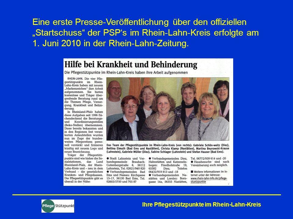 Ihre Pflegestützpunkte im Rhein-Lahn-Kreis Praxis orientierte Umsetzung vor Ort einheitliche Einarbeitungskonzepte Arbeitsverabredungen Austausch von Erfahrungen Anpassung bewährter Arbeitsformen / Strukturen multidisziplinäres Team Vertretungsregelungen Arbeitsgemeinschaft