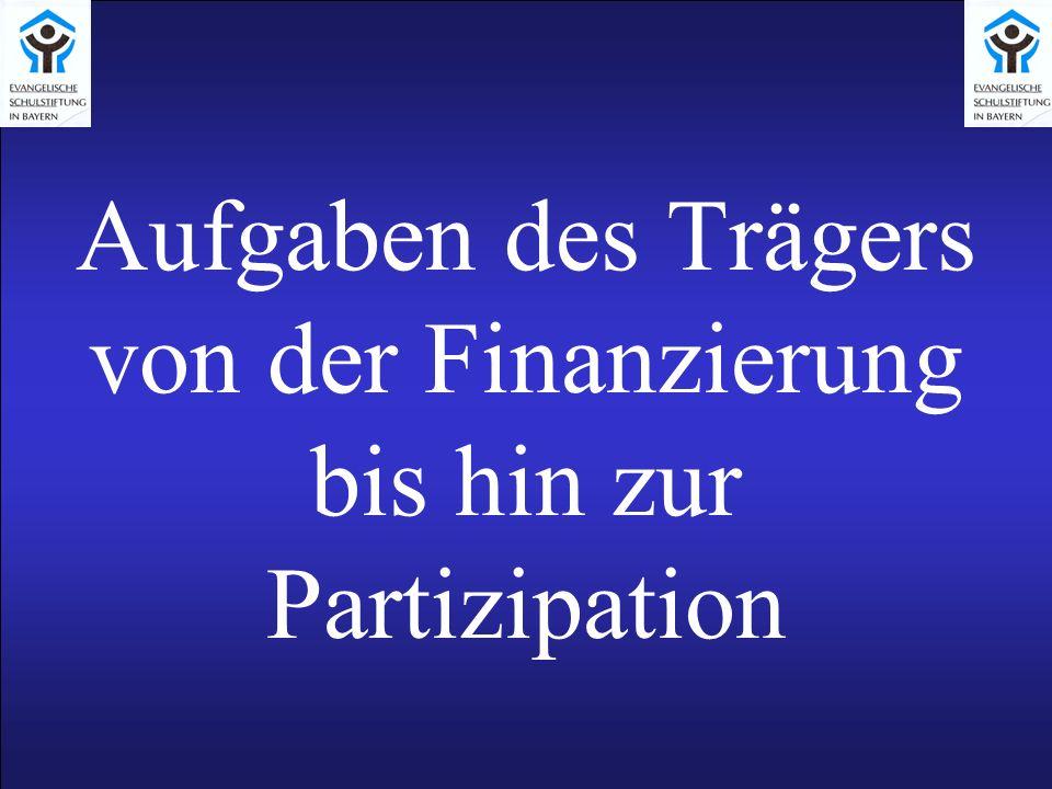 Aufgaben des Trägers von der Finanzierung bis hin zur Partizipation