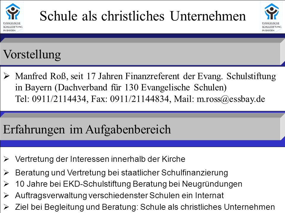 Vorstellung Schule als christliches Unternehmen Manfred Roß, seit 17 Jahren Finanzreferent der Evang.