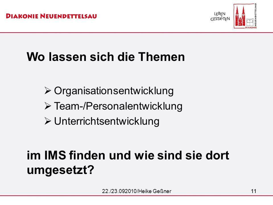 11 Wo lassen sich die Themen Organisationsentwicklung Team-/Personalentwicklung Unterrichtsentwicklung im IMS finden und wie sind sie dort umgesetzt?