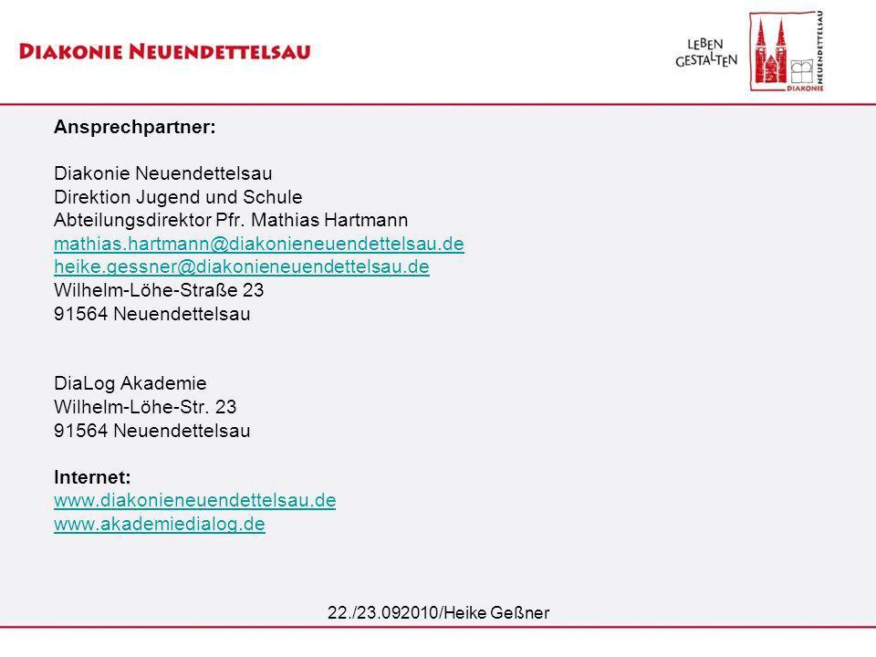 22./23.092010/Heike Geßner Ansprechpartner: Diakonie Neuendettelsau Direktion Jugend und Schule Abteilungsdirektor Pfr. Mathias Hartmann mathias.hartm