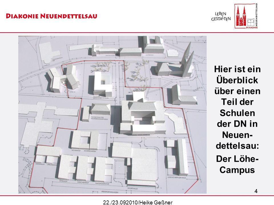 44 Hier ist ein Überblick über einen Teil der Schulen der DN in Neuen- dettelsau: Der Löhe- Campus 4 22./23.092010/Heike Geßner